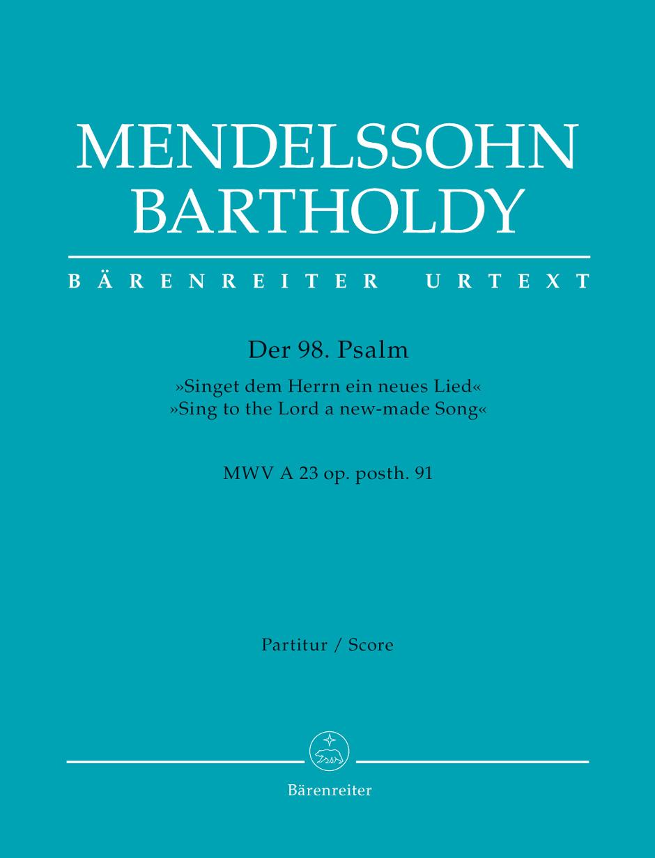 Felix Mendelssohn Bartholdy: Der 98. Psalm - MWV A 23 op. Posth 91: Mixed Choir: