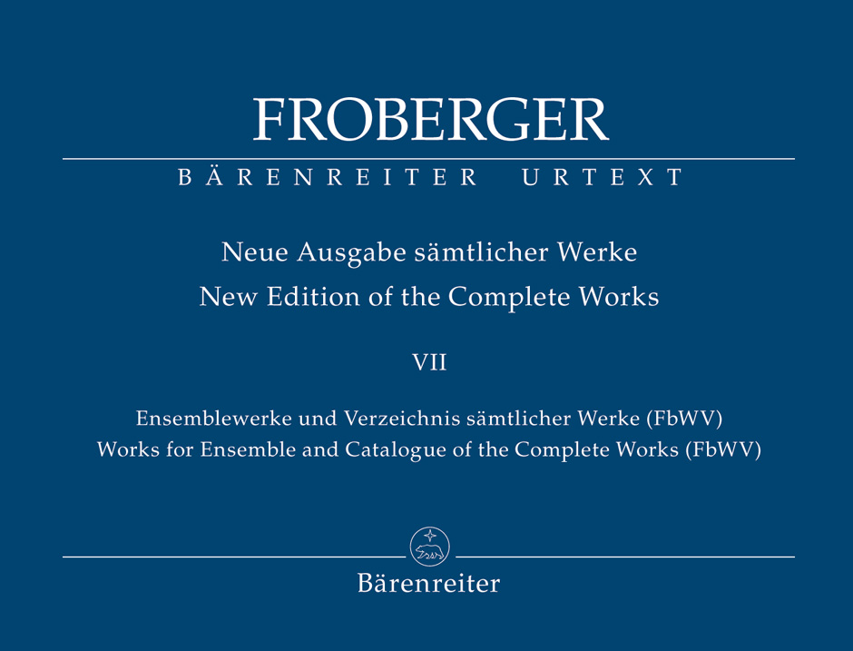 Johann Jakob Froberger: Works for Ensemble and Catalogue of Complete Works: