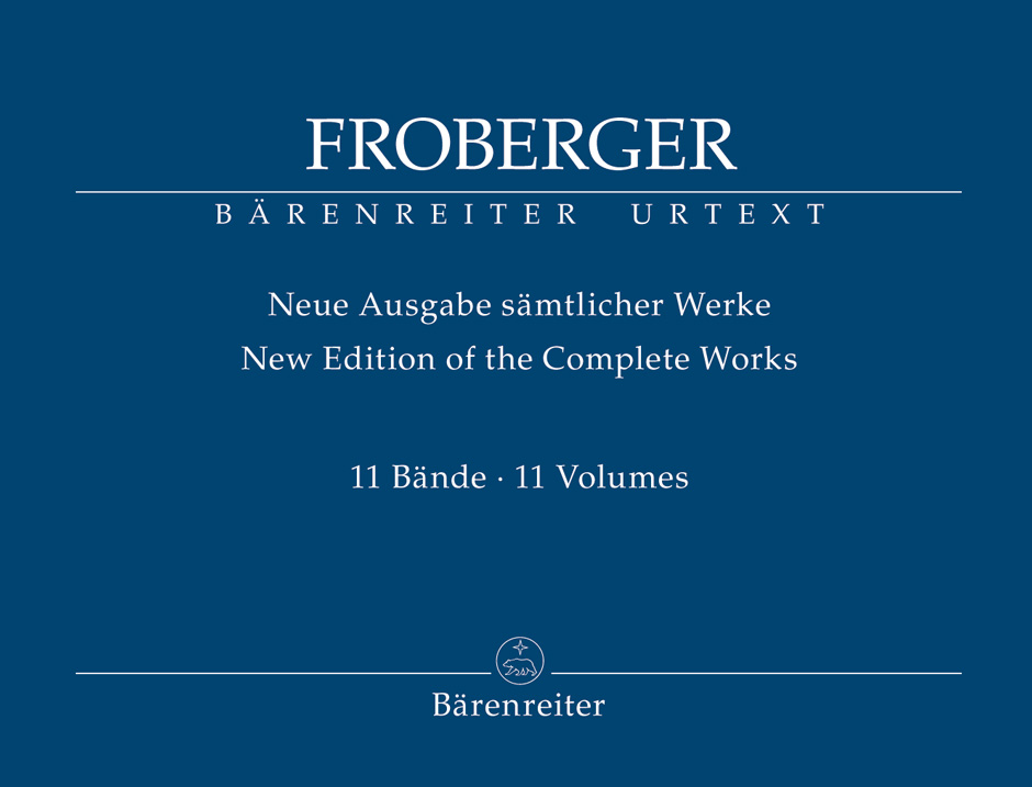 Johann Jakob Froberger: New Edition of the Complete Works  Volumes I -VII: