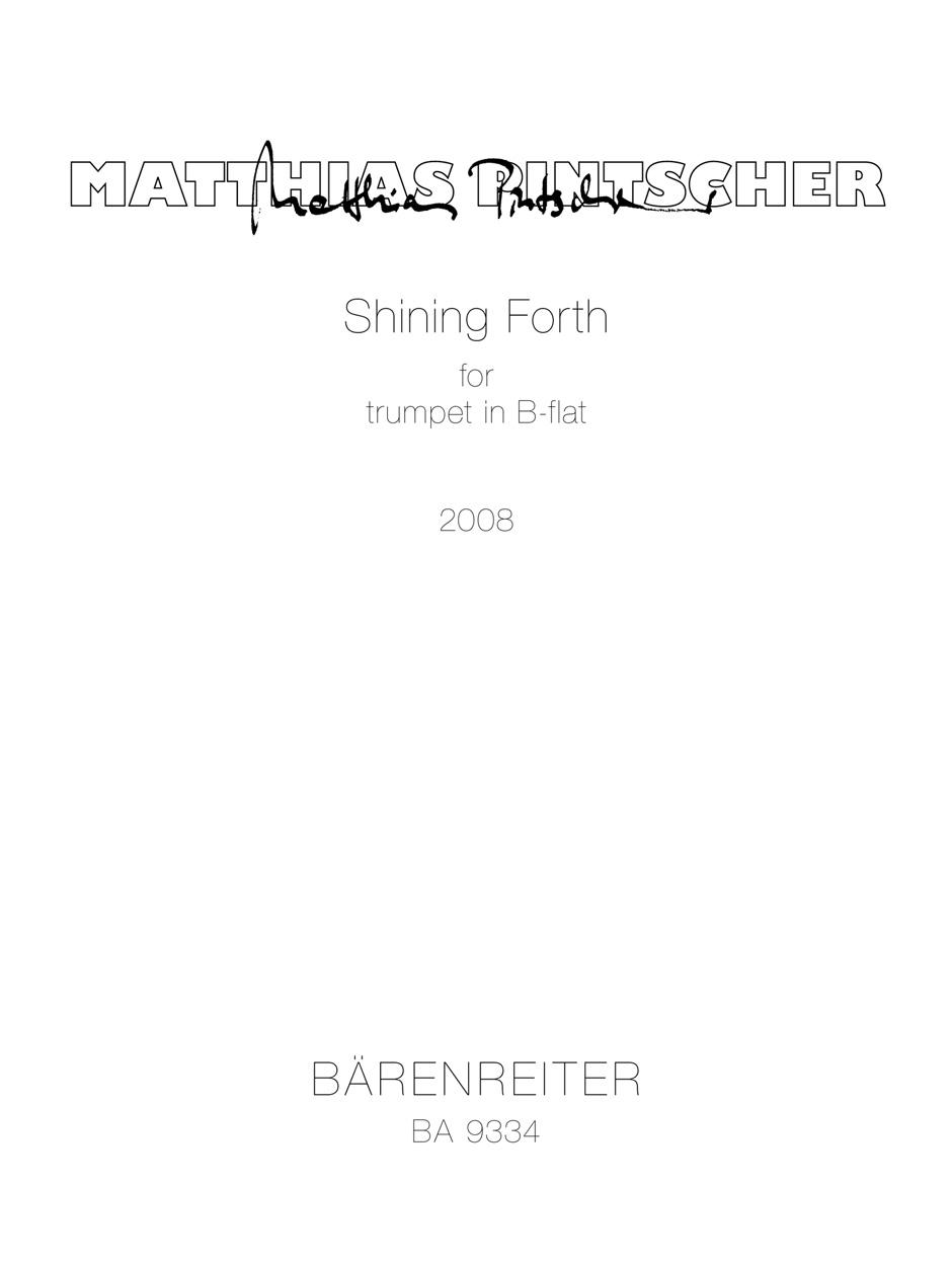 Matthias Pintscher: Shining Forth for trumpet in B-flat or C: Trumpet: