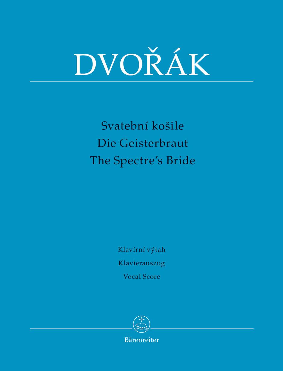 Antonín Dvo?ák: The Spectre's Bride Op. 69: Mixed Choir: Score