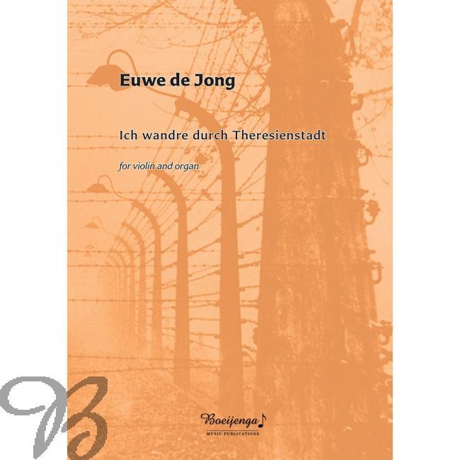 Euwe de Jong: Ich wandre durch Theresienstadt: Violin and Accomp.: Instrumental
