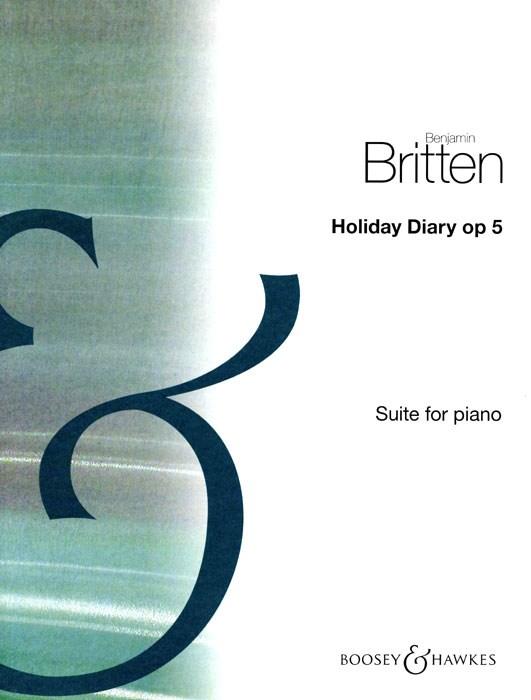 Benjamin Britten: Holiday Diary Op. 5: Piano: Instrumental Work