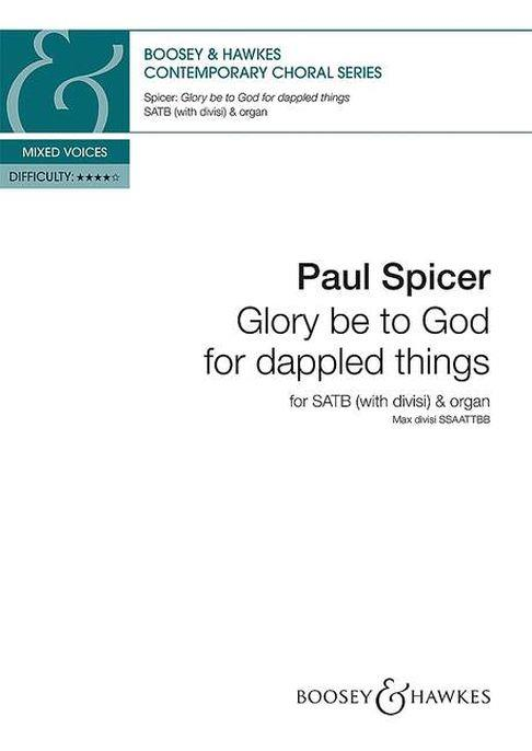 Paul Spicer: Glory be to God for dappled things: Double Choir: Vocal Score