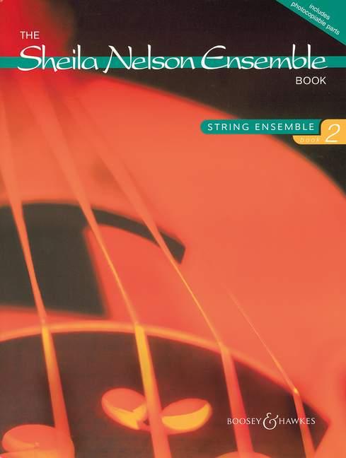 Sheila Mary Nelson: The Sheila Nelson Ensemble Book Vol. 2: String Ensemble: