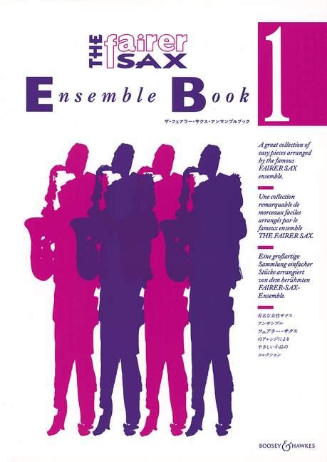 The Fairer Sax Ensemble Book 1: Saxophone Ensemble: Score and Parts