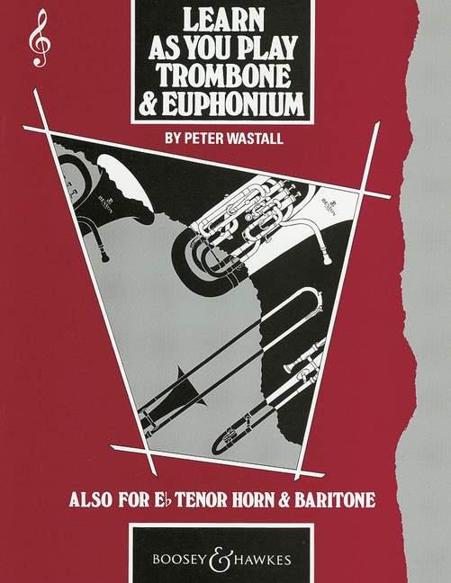 Learn As You Play Trombone and Euphonium: Trombone: Instrumental Tutor