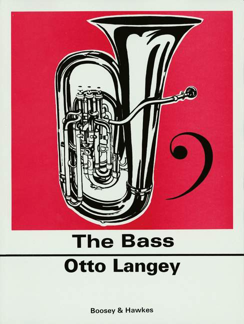 Otto Langey: Bass (The) Practical Tutor: Trombone or Tuba: Instrumental Tutor