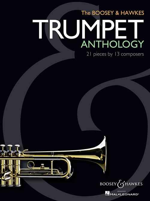The Boosey & Hawkes Trumpet Anthology: Trumpet: Instrumental Album