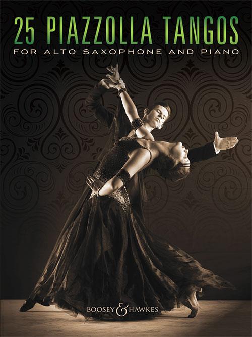 Astor Piazzolla: 25 Piazzolla Tangos: Alto Saxophone: Instrumental Album