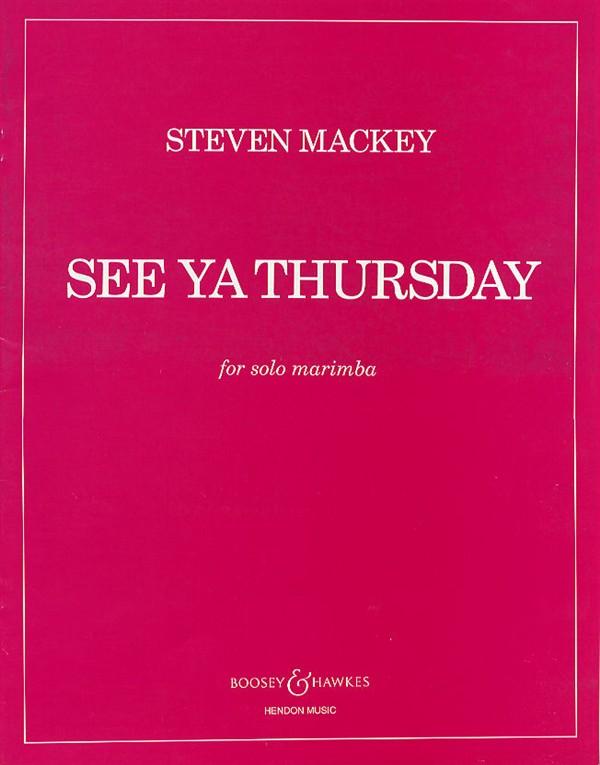 Steven Mackey: See Ya Thursday: Marimba: Instrumental Work