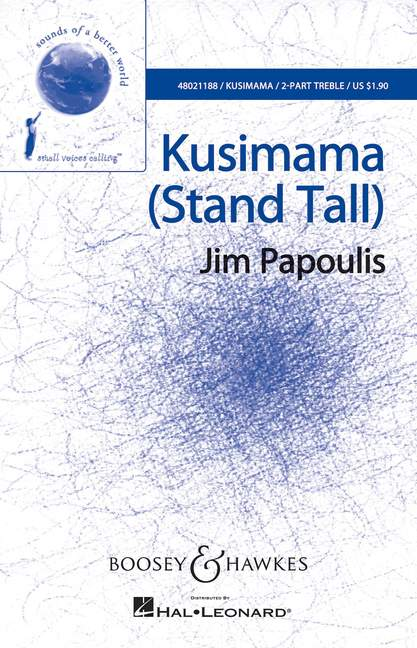 Jim Papoulis: Kusimama (Stand Tall): 2-Part Choir: Vocal Score