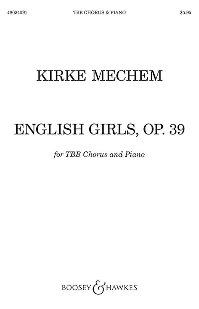 Kirke Mechem: English Girls Op. 39: TBB: Vocal Score