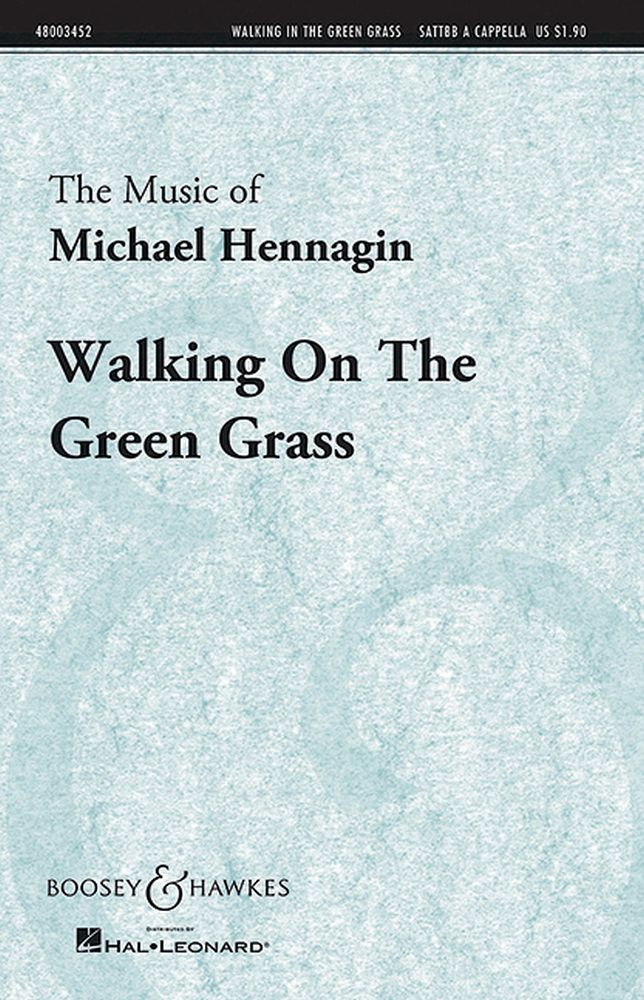 M. Hennagin: Walking on the Green Grass: SATB