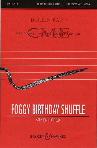 Stephen Hatfield: Foggy Birthday Shuffle: Upper Voices: Vocal Score
