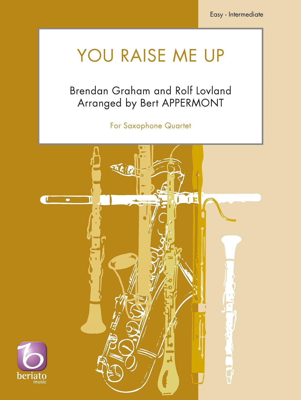 Brendan Graham Rolf Lovland: You Raise Me Up: Saxophone Ensemble: Score and