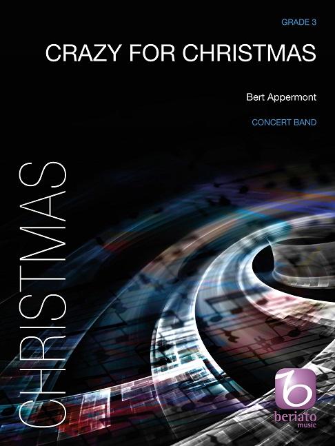 Bert Appermont: Crazy for Christmas: Concert Band: Score