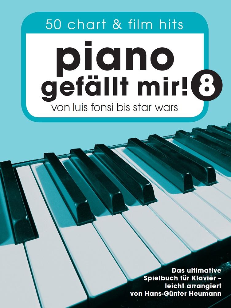 Piano Gefällt Mir! 8 - 50 Chart und Film Hits: Piano: Instrumental Album