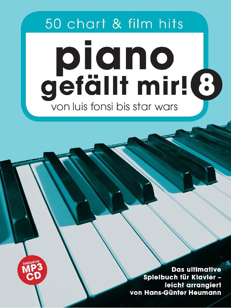 Piano Gefällt Mir! 8 - 50 Chart und Film Hits: Piano: Mixed Songbook