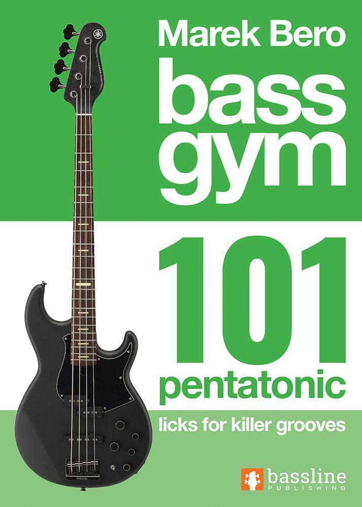 Bass Gym 101 Pentatonic Licks for Killer Grooves: Bass Guitar: Instrumental