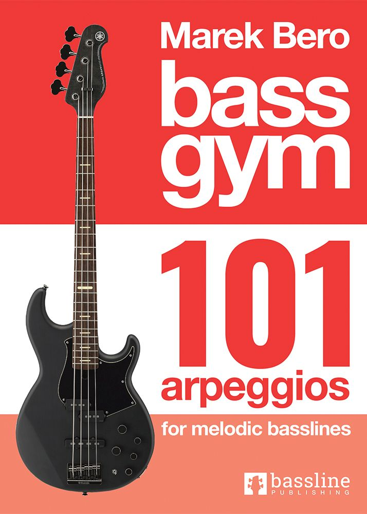 Bass Gym 101 Arpeggios for Melodic Basslines: Bass Guitar: Instrumental Tutor
