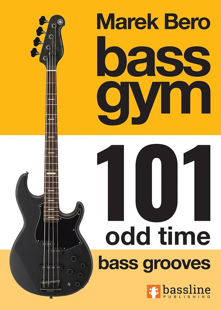 Bass Gym 101 Odd Time Bass Grooves: Bass Guitar: Instrumental Album