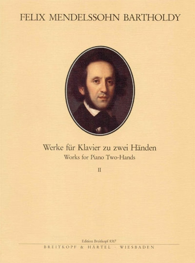 Felix Mendelssohn Bartholdy: Complete Piano Works for Two Hands Book 2: Piano:
