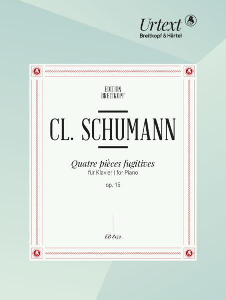 Clara Schumann: Quatre Pieces Fugitives op. 15: Piano: Instrumental Work