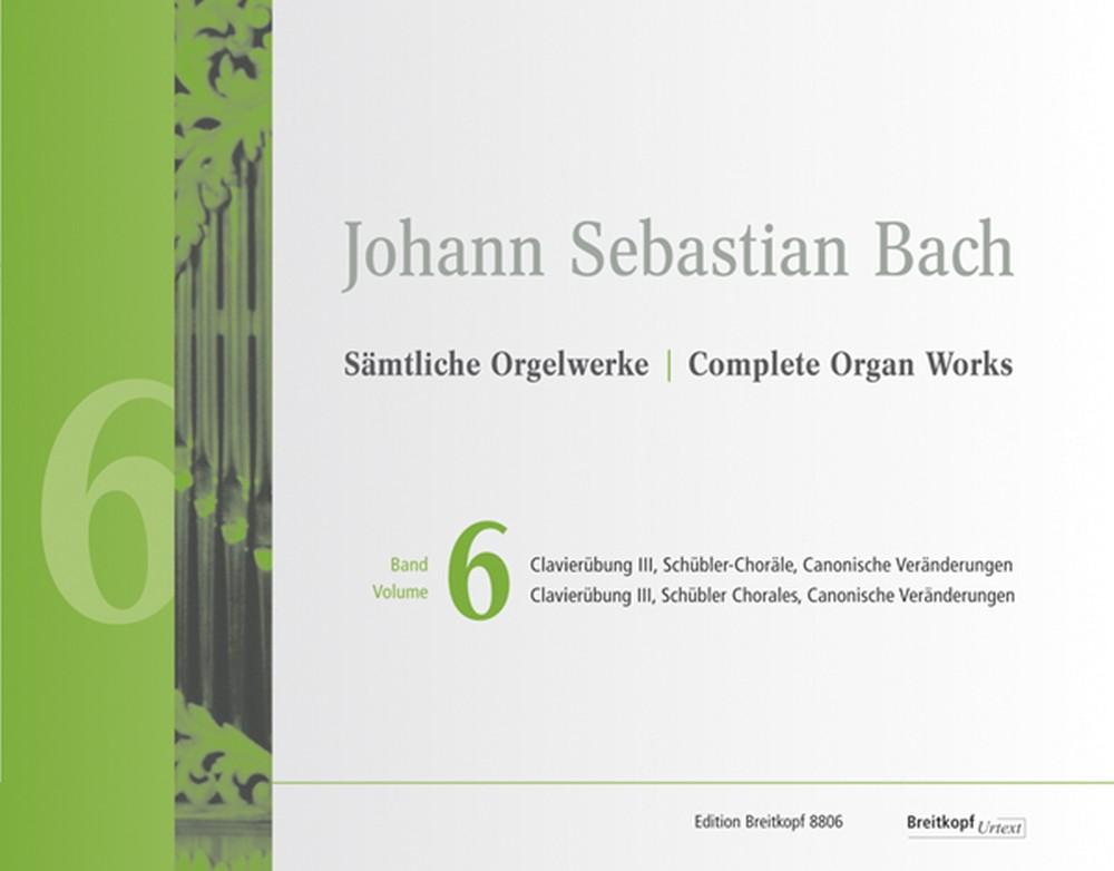 Johann Sebastian Bach: Complete Organ Works - Volume 6: Organ: Instrumental Work