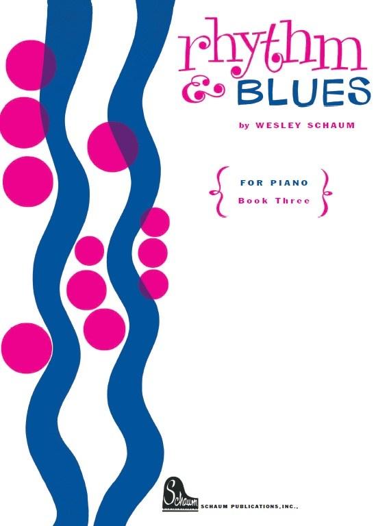 Wesley Schaum: Rhythm & Blues 3: Piano: Instrumental Work