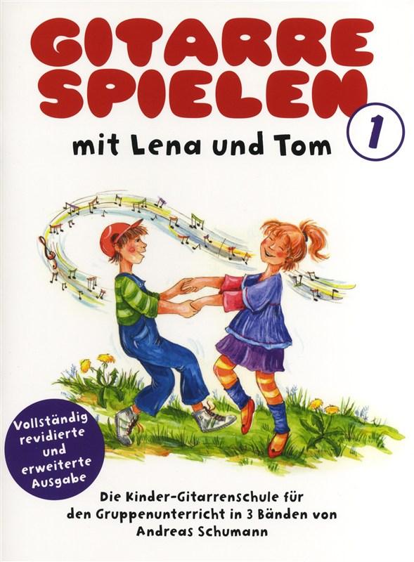 Andreas Schumann: Gitarrespielen mit Lena und Tom - Buch 1: Guitar: Instrumental