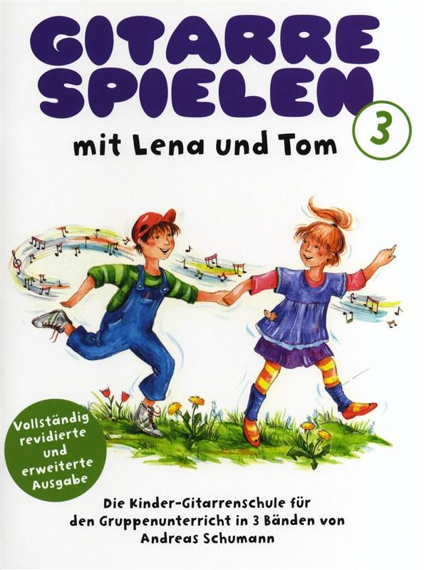 Andreas Schumann: Gitarrespielen mit Lena und Tom - Buch 3: Guitar: Instrumental