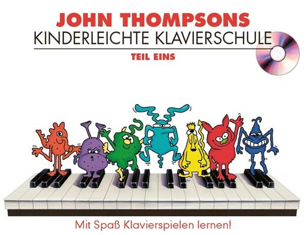 John Thompson: John Thompsons Kinderleichte Klavierschule 1 & CD: Piano: