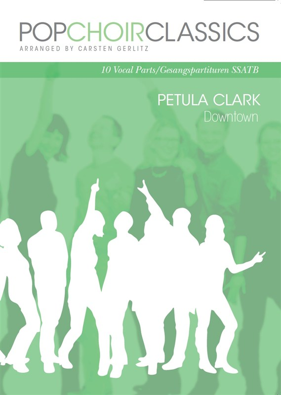 Petula Clark: Pop Choir Classics: Petula Clark - Downtown: SATB: Vocal Score