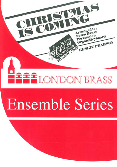 Leslie Pearson: Christmas Is Coming: Brass Ensemble: Score and Parts
