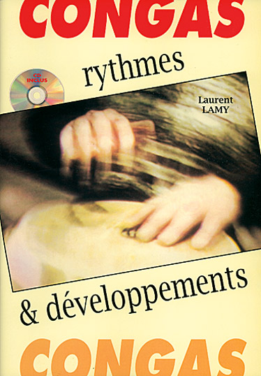 Laurent Lamy: Congas  Rythmes & Développements: Congas: Instrumental Tutor