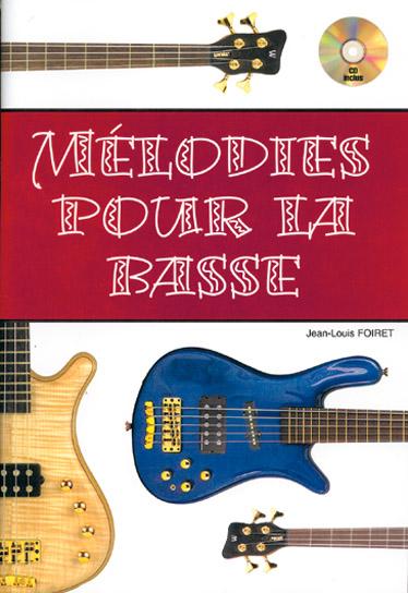 Jean-Louis Foiret: Melodies Pour La Basse: Bass Guitar: Instrumental Tutor