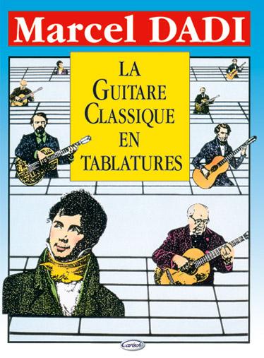 Marcel Dadi: La guitare Classique en Tablatures: Guitar TAB: Instrumental Album