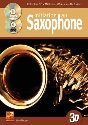 Manu Maugain: Initiation Saxophone 3D: Saxophone: Instrumental Tutor