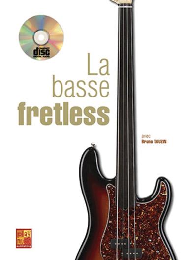 Bruno Tauzin: La Basse Fretless: Bass Guitar: Instrumental Tutor