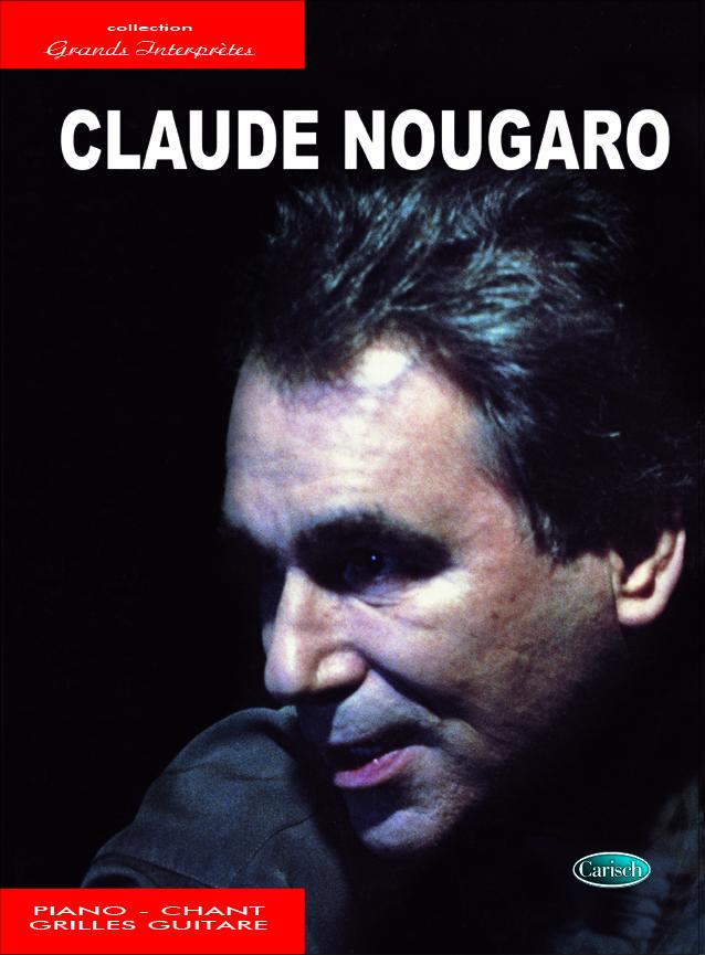 Claude Nougaro - Collection Grands Interpretes: Piano  Vocal  Guitar: Artist