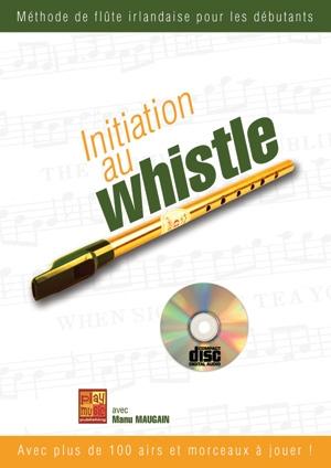 Manu Maugain: Initiation Au Whistle: Treble Recorder: Instrumental Tutor