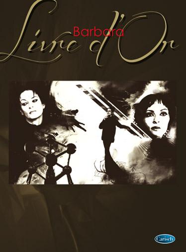 Barbara : Livre d'Or: Piano  Vocal  Guitar: Artist Songbook