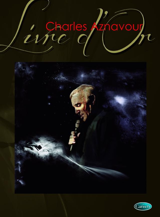 Charles Aznavour: Charles Aznavour : Livre d'Or: Piano  Vocal  Guitar: Artist
