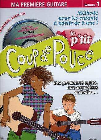 Denis Roux: Le P'tit Coup de Pouce Guitare Volume 1: Guitar: Instrumental Tutor