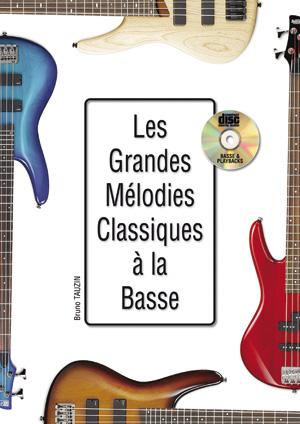 Bruno Tauzin: Les Grandes Mélodies Classiques - Guitare Basse: Bass Guitar: