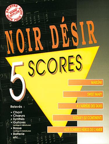 Noir Désir: Noir Desir: 5 Scores: Piano  Vocal  Guitar: Artist Songbook
