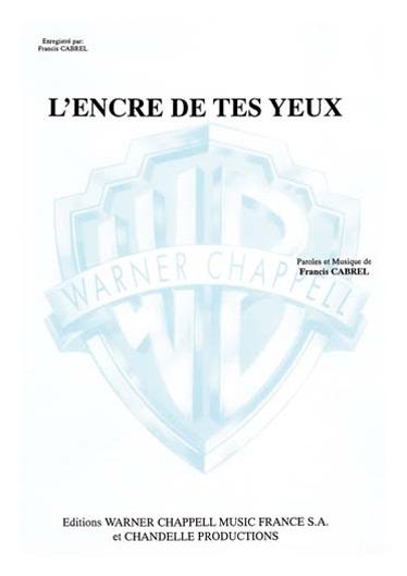 Francis Cabrel: Encre des Tes Yeux (L): Voice: Single Sheet