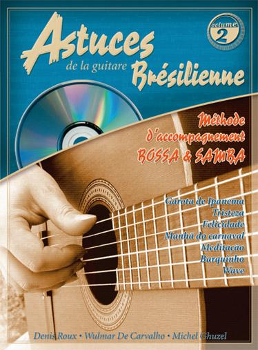 Denis Roux Wulmar de Cavarlho Michel Ghuzel: Astuces de la Guitare Brésilienne