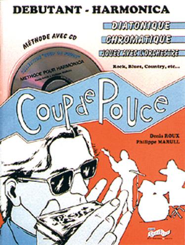 Denis Roux: Coup De Pouce Debutant Harmonica: Harmonica: Instrumental Tutor